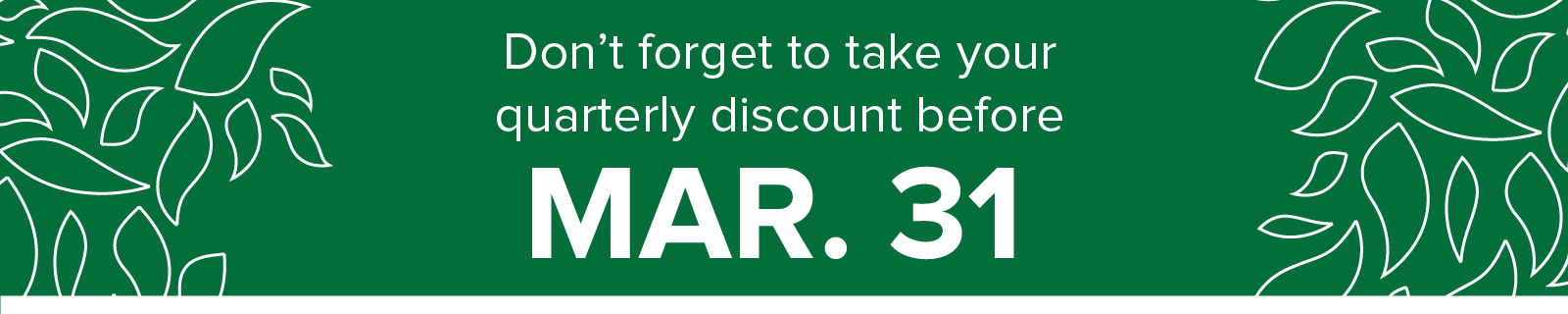 Use your quarterly owner discount by March 31