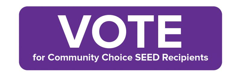 Vote for Community Choice SEED recipients